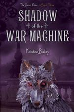 Shadow of the War Machine : The Secret Order - Kristin Bailey