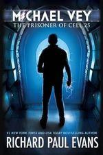 The Prisoner of Cell 25 : Michael Vey Series : Book 1 - Richard Paul Evans