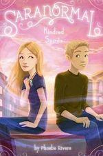 Kindred Spirits : Saranormal (Hardcover) - Phoebe Rivers
