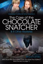 The Case of the Chocolate Snatcher : Can You Solve the Mystery #2 - Bruce Lansky