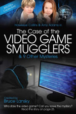 The Case of the Video Game Smugglers : Can You Solve the Mystery #3 - Bruce Lansky