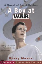 A Boy at War : A Novel of Pearl Harbor - Harry Mazer