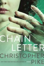 Chain Letter : Chain Letter; The Ancient Evil - Christopher Pike