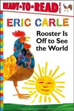 Rooster Is Off to See the World : World of Eric Carle - Eric Carle