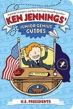 U.S. Presidents : Ken Jennings? Junior Genius Guides - Ken Jennings