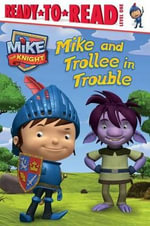 Mike and Trollee in Trouble : Ready-To-Read Series : Level 1 - Tom Stevenson