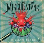 The Mischievians - William Joyce