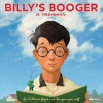 Billy's Booger : A Memoir - William Joyce