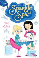 True Colors : Sparkle Spa - Jill Santopolo