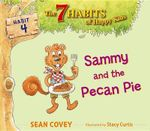 Sammy and the Pecan Pie : Habit 4 - Sean Covey