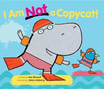 I Am Not a Copycat! - Ann Bonwill
