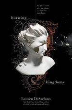 Burning Kingdoms : Internment Chronicles - Lauren DeStefano