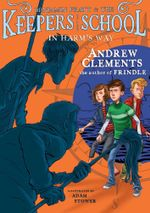 In Harm's Way : Benjamin Pratt and the Keepers of the School - Andrew Clements