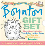 Boynton Gift Set : Special 30th Anniversary Edition!/The Going to Bed Book; Moo, Baa, La La La!; Opposites; But Not the Hippopotamus - Sandra Boynton