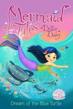 Dream of the Blue Turtle : Mermaid Tales - Debbie Dadey