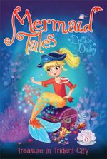 Treasure in Trident City : Mermaid Tales - Debbie Dadey