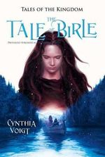 The Tale of Birle : Tales of the Kingdom - Cynthia Voigt