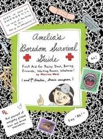 Amelia's Boredom Survival Guide : First Aid for Rainy Days, Boring Errands, Waiting Rooms, Whatever! - Marissa Moss