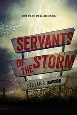 Servants of the Storm - Delilah S Dawson