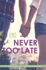 Never Too Late : Flirt - A. Destiny