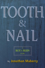 Tooth & Nail : A Rot & Ruin Story - Jonathan Maberry