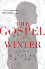 The Gospel of Winter - Brendan Kiely