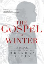 The Gospel of Winter - Brendan Kiely