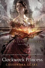 Clockwork Princess : The Mortal Instruments Series : Book 4 - Cassandra Clare