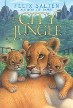 The City Jungle : Bambi's Classic Animal Tales - Felix Salten