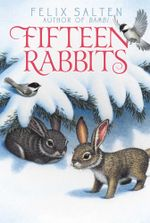 Fifteen Rabbits : Bambi's Classic Animal Tales - Felix Salten