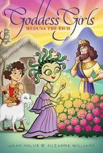 Medusa the Rich : Goddess Girls (Hardcover) - Joan Holub