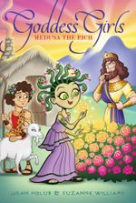 Medusa the Rich : Goddess Girls - Joan Holub