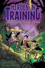 Cronus and the Threads of Dread : Heroes in Training Series : Book 8 - Joan Holub