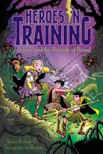 Cronus and the Threads of Dread : Heroes in Training - Joan Holub