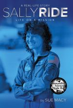Sally Ride : Life on a Mission - Sue Macy