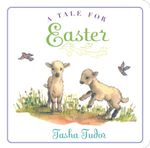 A Tale for Easter : Classic Board Books - Tasha Tudor