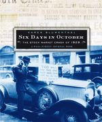 Six Days in October : The Stock Market Crash of 1929; A Wall Street Jour - Karen Blumenthal