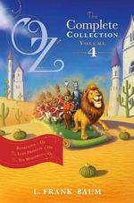 Oz, the Complete Collection, Volume 4 : Rinkitink in Oz; The Lost Princess of Oz; The Tin Woodman of Oz - Lyman Frank Baum
