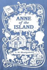 Anne of the Island - L. M. Montgomery