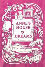 Anne's House of Dreams : Anne of Green Gables Novels - L. M. Montgomery