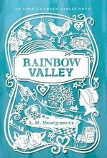 Rainbow Valley : Anne of Green Gables Novel - Lucy Maud Montgomery