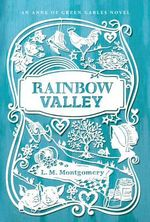 Rainbow Valley : Anne of Green Gables Novel - L. M. Montgomery