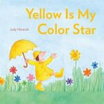 Yellow Is My Color Star - Judy Horacek