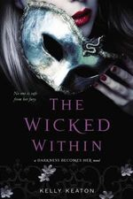 Wicked Within, the - Kelly Keaton