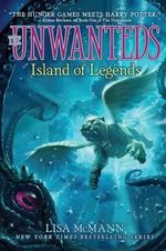 Island of Legends : The Unwanteds Series : Book 4 - Lisa McMann