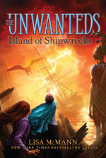 Island of Shipwrecks : The Unwanteds - Lisa McMann