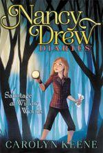 Sabotage at Willow Woods : Nancy Drew Diaries - Carolyn Keene
