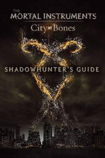 Shadowhunter's Guide : City of Bones - Mimi O'Connor