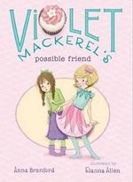 Violet Mackerel's Possible Friend - Anna Branford