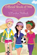 The Official Book of Me : Tips for a Lifestyle of Health, Happiness & Wellness - Marlene Wallach